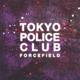 Coverbild Forcefield - Tokyo Police Club - LP + Download